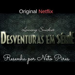 Lemony Snicket – Desventuras em Série (Netflix)