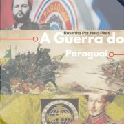 A Guerra do Paraguai de Luiz Octavio de Lima