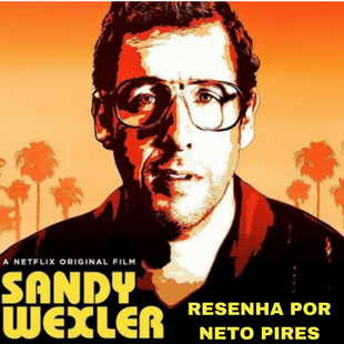 Resenha Sandy Wexler – Original Netflix