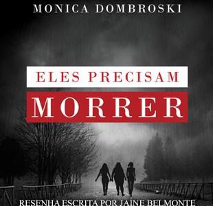 Resenha: Eles Precisam Morrer – Monica Dombroski