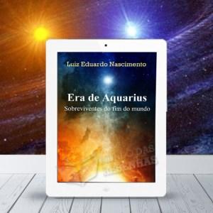RESENHA DO LIVRO A ERA DE AQUARIUS - SOBREVIVENTES DO FIM DO MUNDO