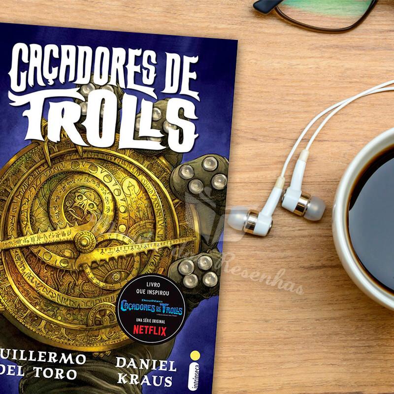 Resenha – Caçadores de Trolls (Livro)