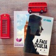 RESENHA – A FACE OCULTA – J R FARIA