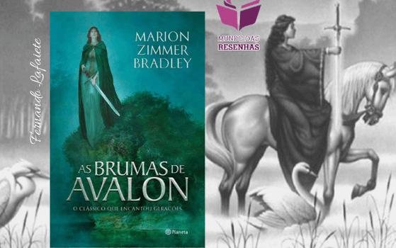 As Brumas de Avalon: A obra que encantou gerações