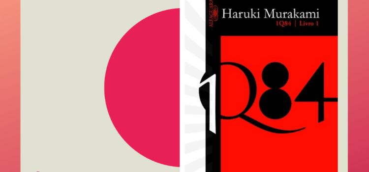 1Q84: A subversão de uma literatura que me desafiou como leitor
