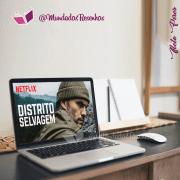 Resenha: Distrito Selvagem (Original Netflix)