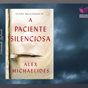 A Paciente Silenciosa: É tudo o que dizem?