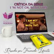 I AM NOT OK WITH THIS (NETFLIX): SÉRIE & HQ