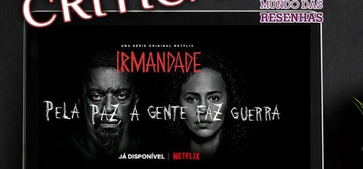 Irmandade (Netflix): O que achei da série tida como o PCC da Netflix?
