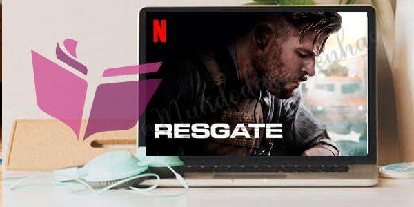 Resgate (Netflix): Filme & HQ