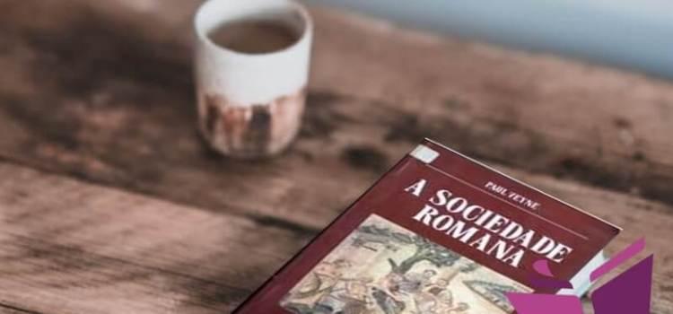 Resenha: A Sociedade Romana – Paul Veyne