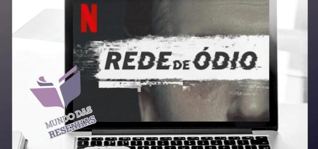 Rede de Ódio (Netflix)   Uma obra-prima da Sétima Arte.