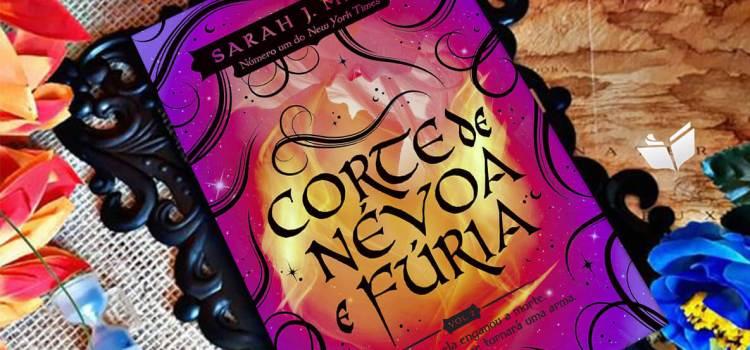 CORTE DE NÉVOA E FÚRIA: SARAH J. MAAS