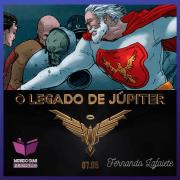 O Legado de Júpiter e Círculo de Júpiter – Mark Millar | Vale a pena a leitura? #25