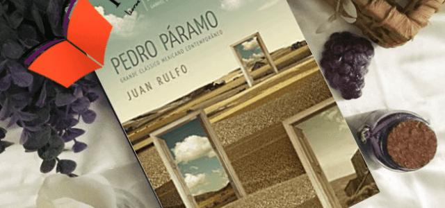 """Relato de experiência literária – """"Pedro Páramo"""" de Juan Rulfo"""