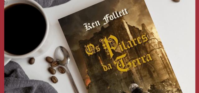 Os Pilares da Terra | Ken Follet