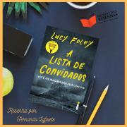 A Lista de Convidados – Lucy Foley | 5 Motivos que me fizeram detestar.