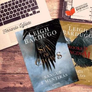 Duologia Ketterdam (Six of Crows & Crooked Kingdom) - Leigh Bardugo | Vale a pena a leitura? #26