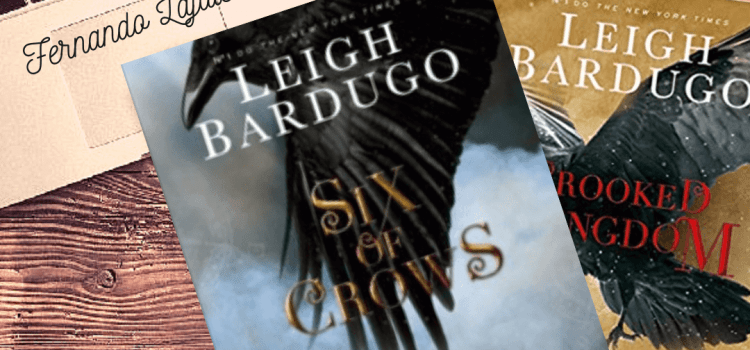 Duologia Ketterdam (Six of Crows & Crooked Kingdom) – Leigh Bardugo | Vale a pena a leitura? #26