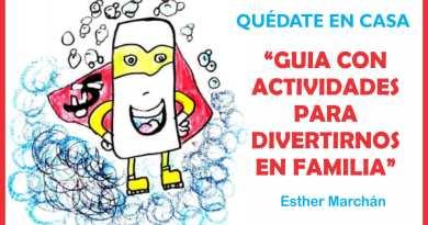 Guía con actividades para divertirnos en familia  Por Esther Marchán