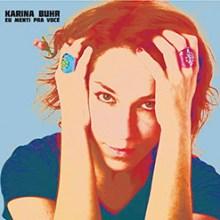 Karina Buhr – Eu Menti Pra Você (2010)