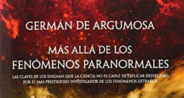 Más allá de los fenómenos paranormales. Germán de argumosa