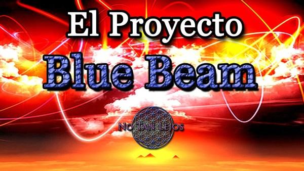 El Proyecto Rayo Azul (Blue Beam)