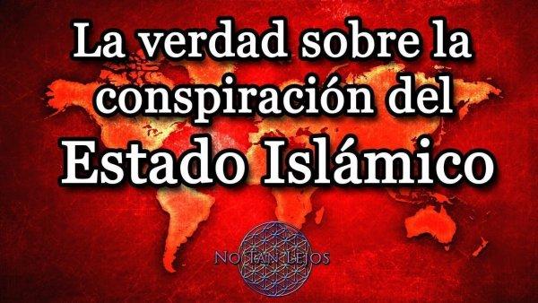 La Verdad sobre la conspiración del Estado Islámico