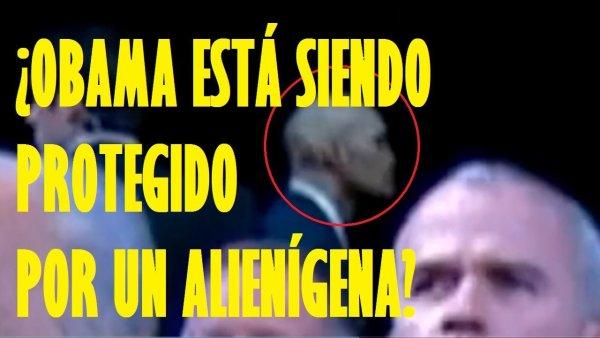 ¿Obama está siendo protegido por un alienígena?