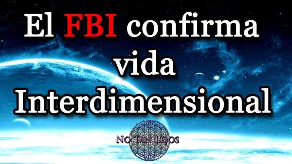 El FBI confirma Contacto Interdimensional