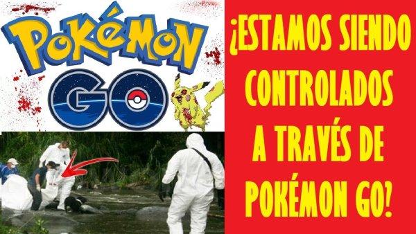 ¿Estamos siendo controlados a través de Pokemon Go?