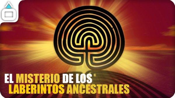 EL MISTERIO DE LOS LABERINTOS ANCESTRALES