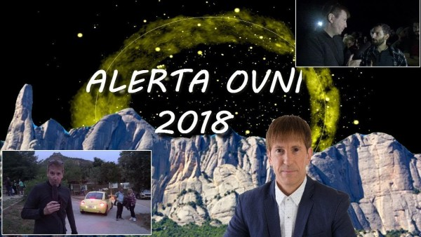 ALERTA OVNI 2018 – TESTIGOS ALUCINANTES EN LA MONTAÑA MÁGICA