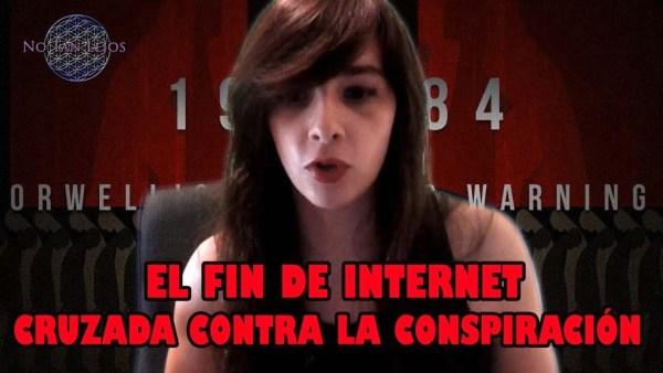 El fin de Internet y el ataque a las conspiraciones-  No Tan Lejos