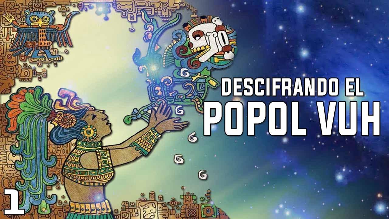 DESCIFRANDO LOS SECRETOS DEL POPOL VUH – La Muerte de los Dioses  – CAPÍTULO FINAL