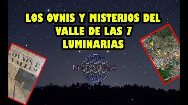 Los Misterios y OVNIS del Valle de las 7 Luminarias
