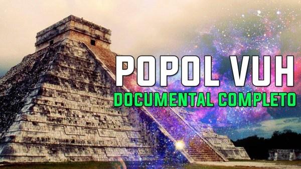 EL POPOL VUH descifrando los secretos Maya DOCUMENTAL COMPLETO