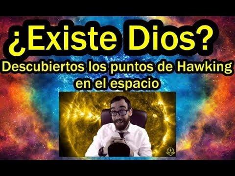 ¿EXISTE DIOS? Hallados los Puntos de Stephen Hawking en el universo
