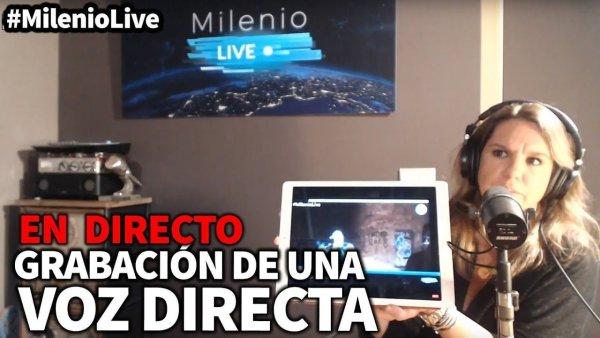 Grabación de una voz directa | #MilenioLive | Programa nº 8 (10/11/2018)