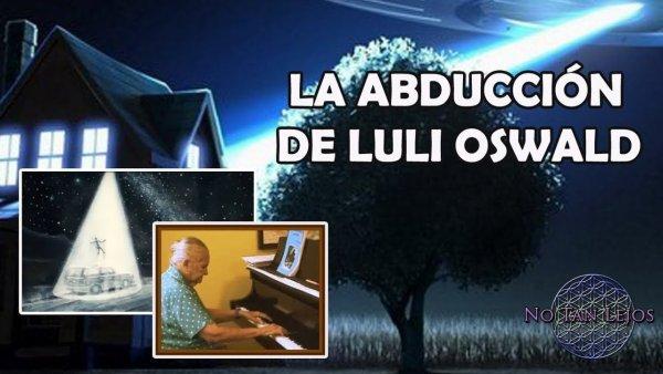 La increíble abducción de Luli Oswald