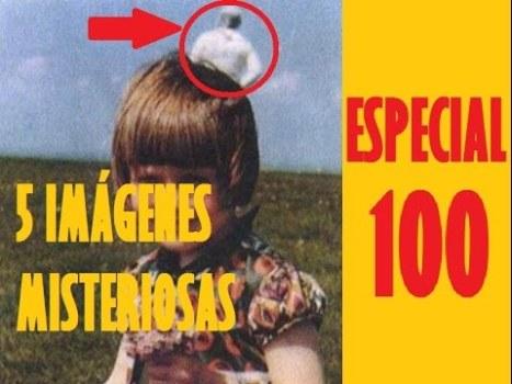 Especial 100 suscriptores: 5 Imagenes Misteriosas