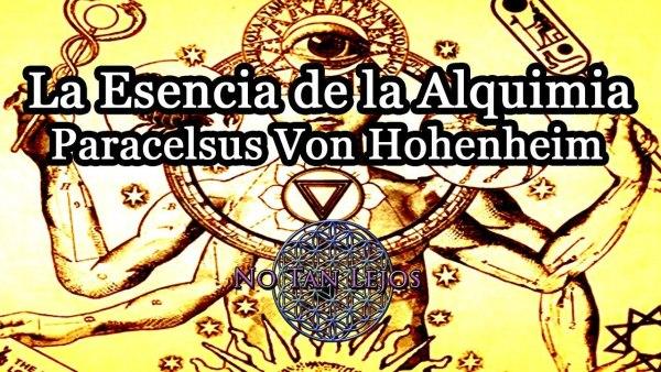 La Esencia De La Alquimia, Paracelsus Von Hohenheim