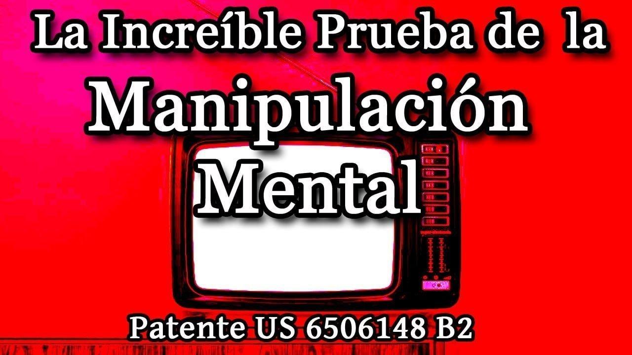 La increíble prueba de la Manipulación Mental