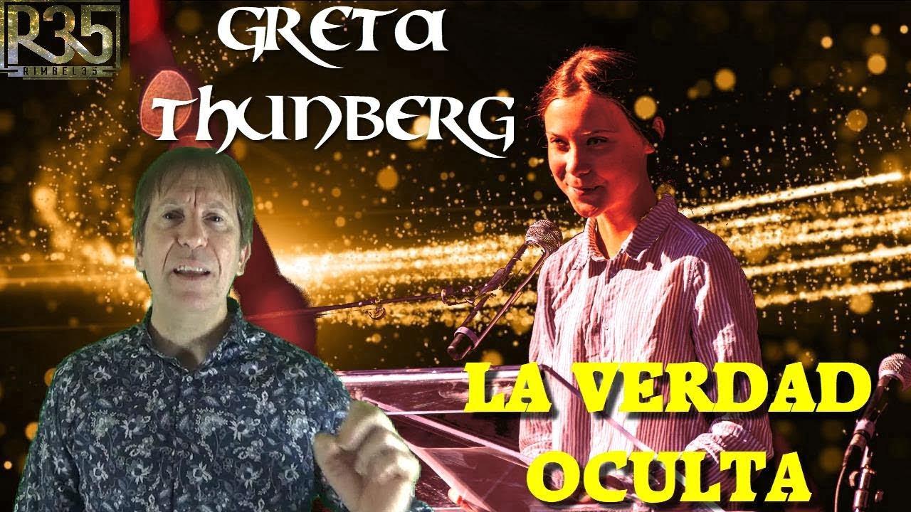GRETA THUNBERG, LA VERDAD OCULTA QUE HAY DETRÁS