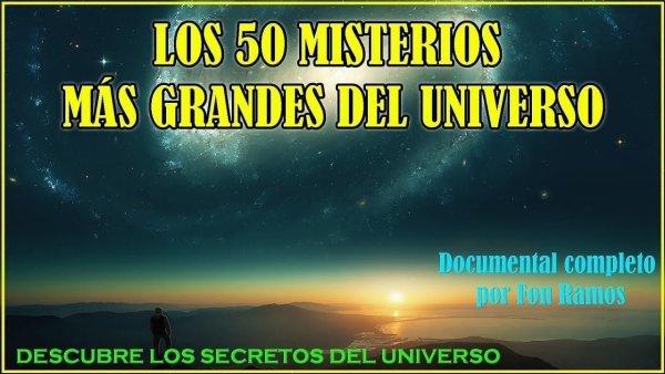Los 50 Misterios Más GRANDES del UNIVERSO – Documental Completo