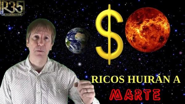 Los RICOS Huirán a MARTE: Plan de Escape ALTERNATIVA-3