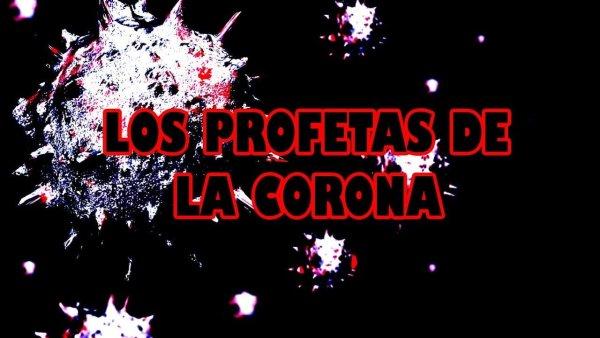 LOS PROFETAS DE LA CORONA – ESPECIAL