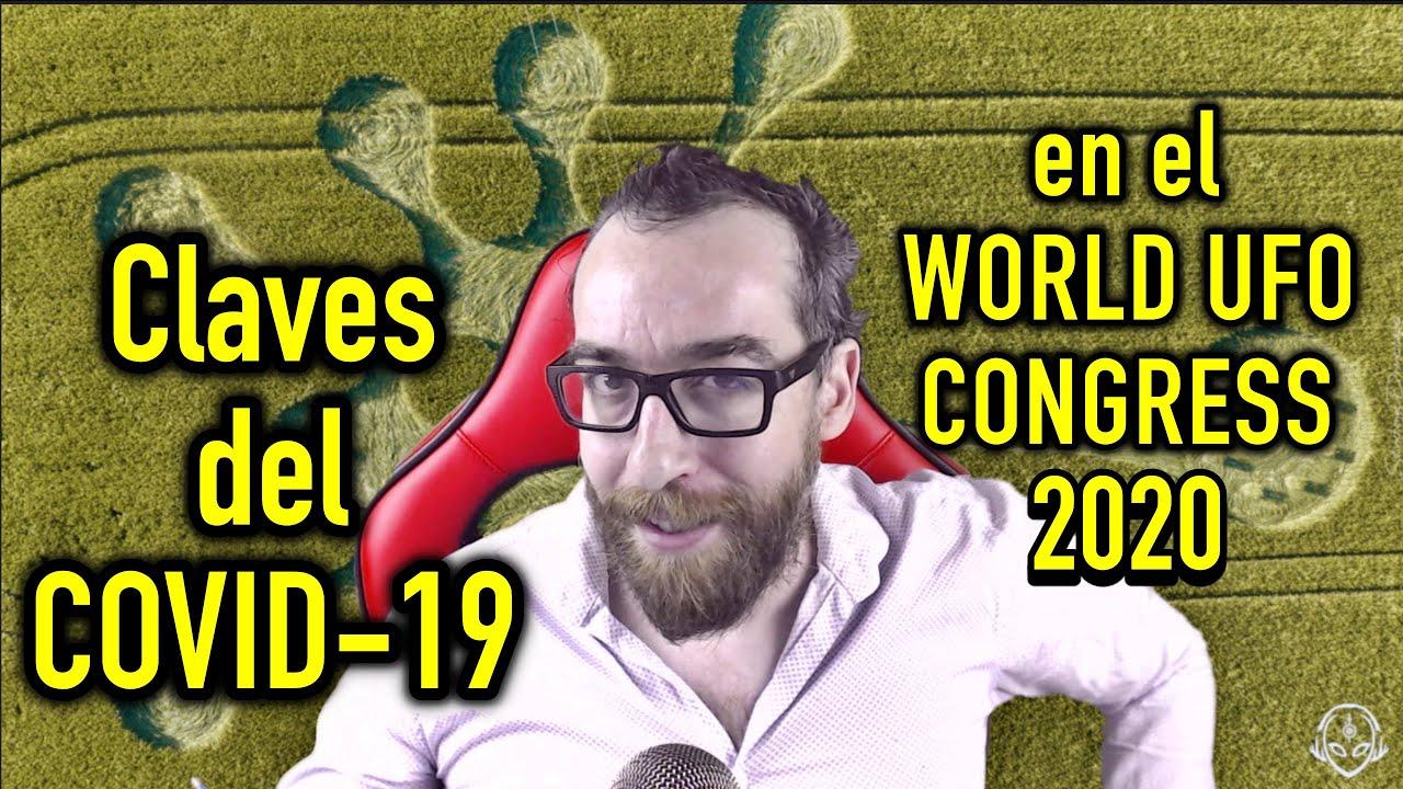 Claves Crop Circles-COVID19 en el UFO World Congress por Vicente Fuentes