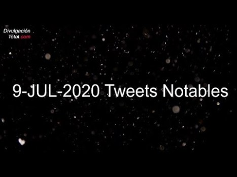 9-JUL-2020 Tweets Notables