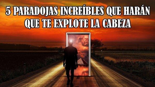 5 Paradojas Increíbles que Harán que te Explote la Cabeza